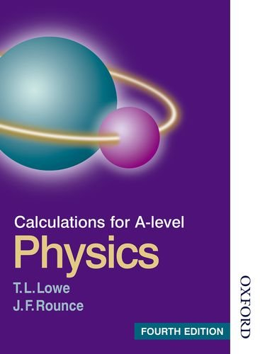 Calculations for A Level Physics Fourth Edition