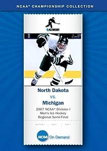 2007 NCAA(r) Division I Men's Ice Hockey Regional Semi-Final - North Dakota vs. Michigan