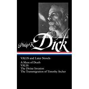 Philip K. Dick: VALIS and Later Novels: A Maze of Death / VALIS / The Divine Invasion / The Transmigration of Timothy Archer (Library of America No. 193)