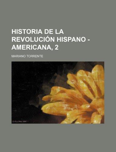 Historia de la revolución hispano-americana (1)