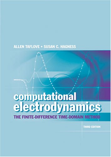 Computational Electrodynamics: The Finite-Difference Time-Domain Method, Third Edition