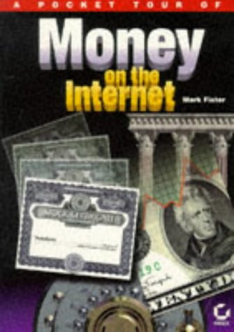 A Pocket Tour of Money on the Internet