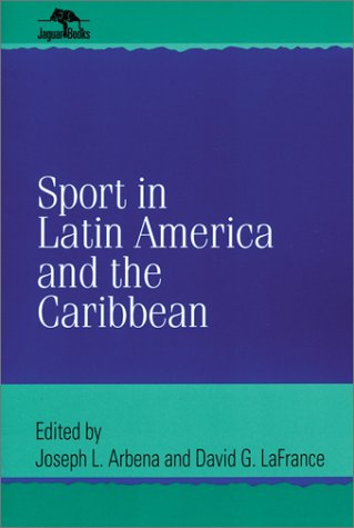 Sport in Latin America and the Caribbean (Jaguar Books on Latin America)