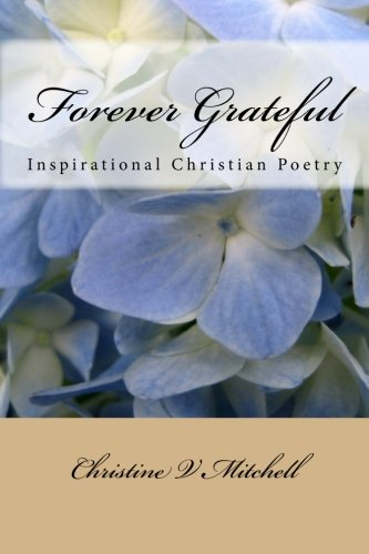 Book: Forever Grateful - Inspirational Christian Poetry by Christine Mitchell