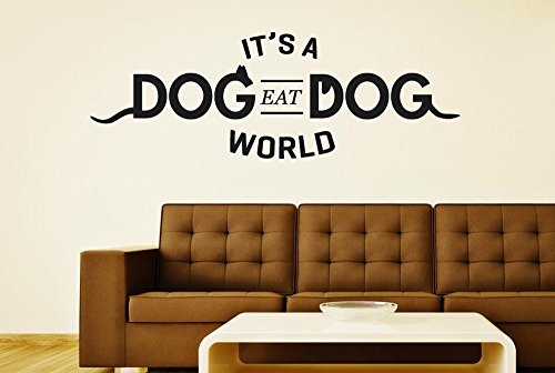 It S A Dog Eat Dog World Vinile Adesivi Murali Decals - Grande (Altezza 48cm x Larghezza 140cm) Oro Lucente