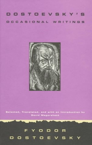 Dostoevsky's Occasional Writings, FYODOR DOSTOYEVSKY, DAVID MAGARSHACK