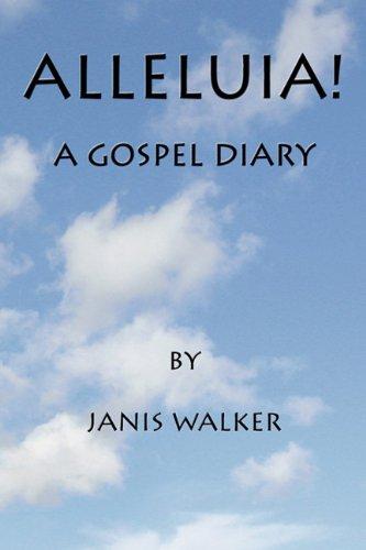 Alleluia A Gospel Diary098270190X