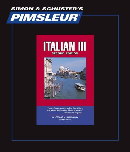 Italian III, Comprehensive: Learn to Speak and Understand Italian with Pimsleur Language Programs