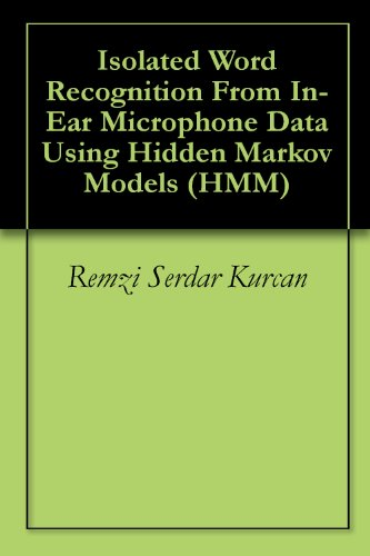 Isolated Word Recognition From In-Ear Microphone Data Using Hidden Markov Models (Hmm)