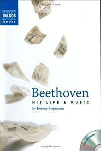 Beethoven His Life And Music Book Plus 2 Audio Cds Plus Online Music Library by Naxos Books