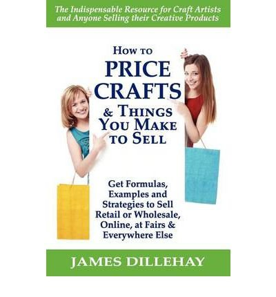 Ebook how to price crafts and things you make to sell for Things to make to sell online