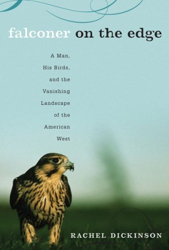 41KCf1OYezL ^ Falconer on the Edge: A Man, His Birds, and the Vanishing Landscape of the American West Get Rabate