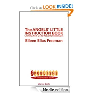 "The Angels"" Little Instruction Book: Learning from God""s Heavenly Messengers Eileen E. Freeman"