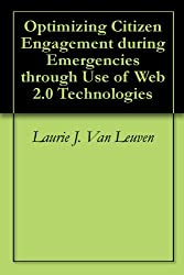 Optimizing Citizen Engagement during Emergencies through Use of Web 2.0 Technologies