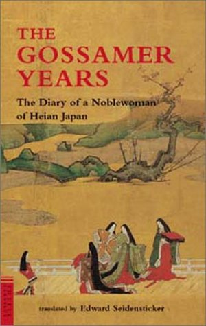 Gossamer Years : The Diary of a Noblewoman of Heian Japan, EDWARD SEIDENSTICKER