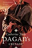 Pagan's Crusade (Pagan Chronicles) (0007153163) by Jinks, Catherine