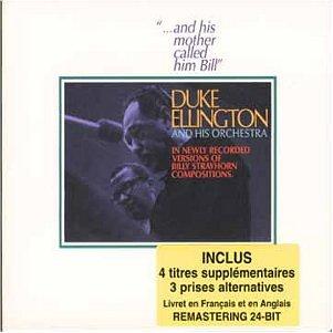 Duke Ellington - And His Mother Called Him Bill - Zortam Music
