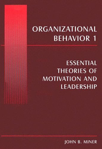 Organizational Behavior 1: Essential Theories of...