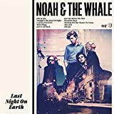 Noah & The Whale Last Night on Earth