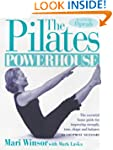The Pilates Powerhouse: The Essential...
