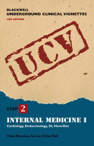 Internal Medicine: Cardiology, Endocrinology, Gi, Hem/ONC v. 1 (Blackwell Underground Clinical Vignettes)