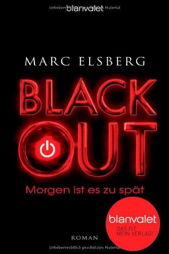 BLACKOUT - Morgen ist es zu spät: Roman das Buch von Marc Elsberg - Preis vergleichen und online kaufen