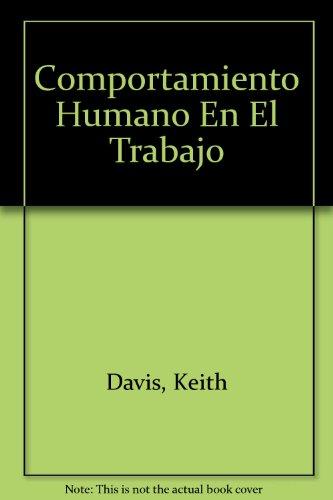 Comportamiento Humano En El Trabajo (Spanish Edition)