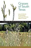 Grasses of South Texas: A Guide to Identification and Value (Grover E. Murray Studies in the American Southwest) [Paperback] [2011] 1 Ed. James H. Everitt, D. Lynn Drawe, Christopher R. Little, Robert I. Lonard