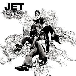 Jet - Get Born - Zortam Music