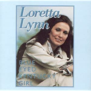 Loretta Lynn - Blue-Eyed Kentucky Girl