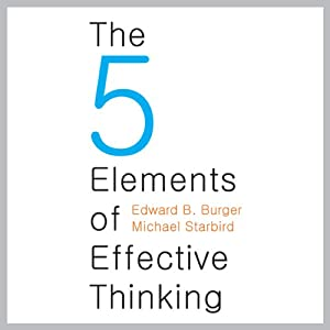 The Five Elements of Effective Thinking | [Edward B. Burger, Michael Starbird]