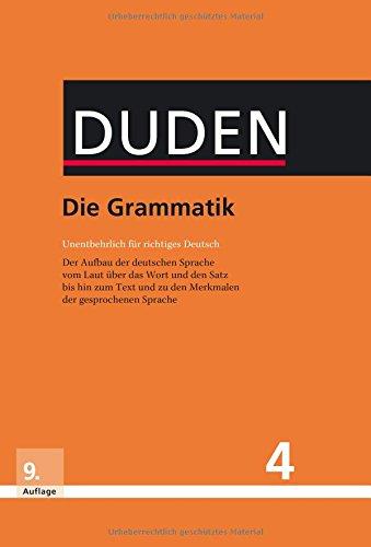 Die Grammatik: Unentbehrlich fuer richtiges Deutsch