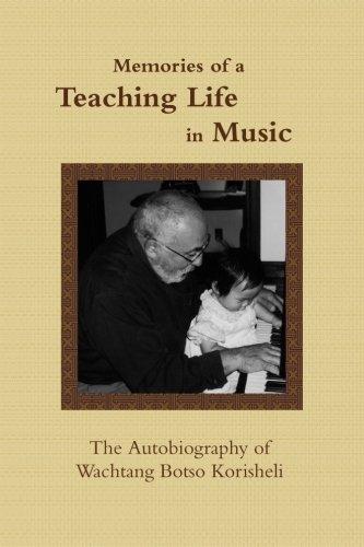 Memories of a Teaching Life in Music: The Autobiography of Wachtang Botso Korisheli