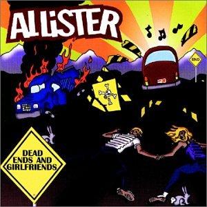 Allister Dead Ends Amp Girlfriends Amazon Com Music