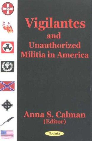 Vigilantes and Unauthorized Militia in America