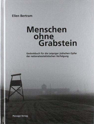 Menschen ohne Grabstein 2: Die aus Leipzig deportierten und ermordeten Juden, Buch