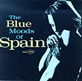 Spain - Blue Moods Of Spain