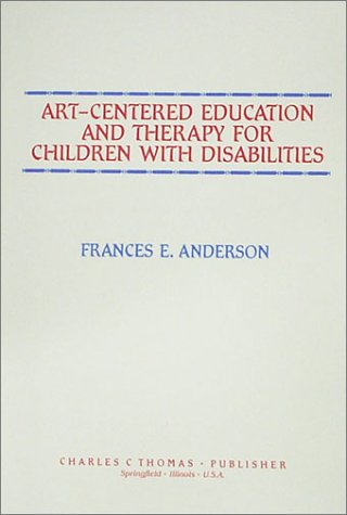 Art-Centered Education and Therapy for Children With Disabilities