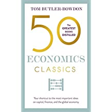 50 Economics Classics - The Greatest Books Distilled : Your Shortcut to the Most Important Ideas on Capital, Finance, and the Global Economy price comparison at Flipkart, Amazon, Crossword, Uread, Bookadda, Landmark, Homeshop18