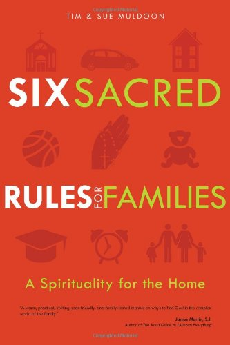 Six Sacred Rules for Families: A Spirituality for the Home