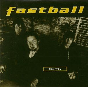 Fastball - THE WAY - Zortam Music