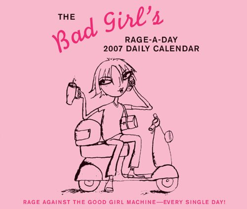 The Bad Girl's Rage-A-Day 2007 Daily Calendar