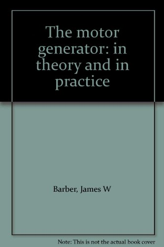 The Motor Generator: In Theory And In Practice