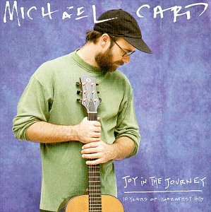Joy In The Journey-10 years of the greatest hits by Micheal Card