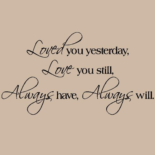 Love Quotes Vinyl Wall Art : Wall art stickers loved you yesterday love still