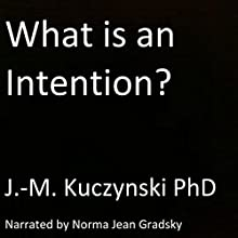 What Is an Intention? Audiobook by J.-M. Kuczynski Narrated by Norma Jean Gradsky