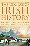 The Course of Irish History [Paperback] [2012] Fifth Edition Ed. T. W. Moody, F. X. Martin, Dermot Keogh, Patrick Kiely