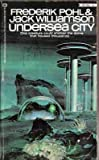 Undersea City (Undersea Trilogy, 3) (0345022092) by Frederik Pohl