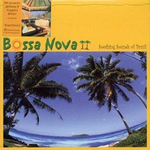 Bossa Nova II: Soothing Sounds of Brazil - Bossa Nova II: Soothing So
