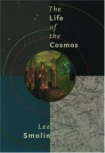 The Life of the Cosmos, Lee Smolin